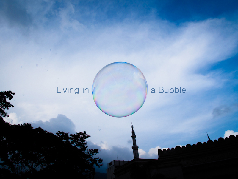 Living_in_a_bubble_1